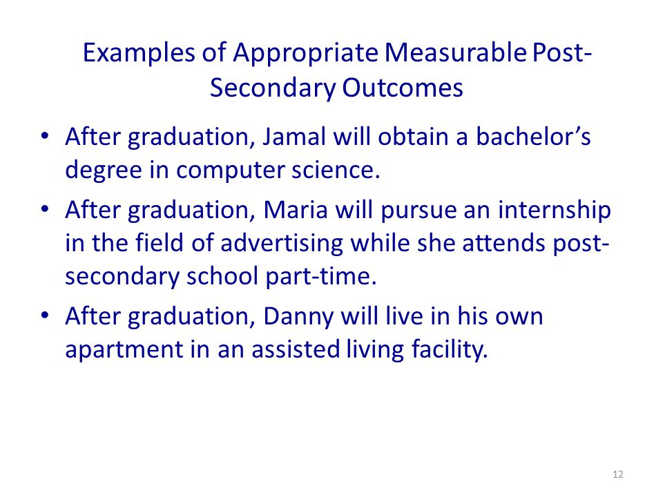 Examples of Appropriate Measurable Post-Secondary Outcomes