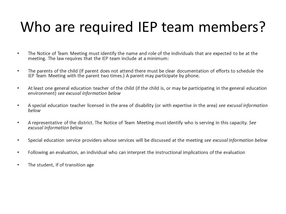 Who are required IEP team members