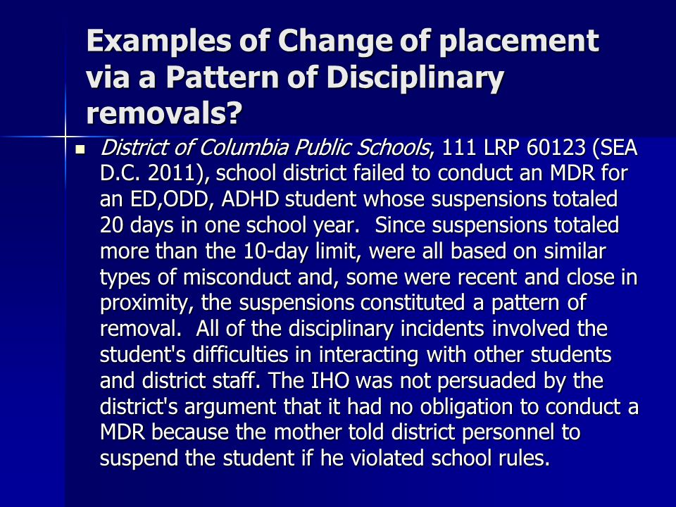 Examples of Change of placement via a Pattern of Disciplinary removals