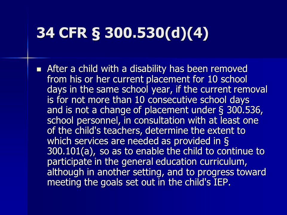 34 CFR § 300.530(d)(4)