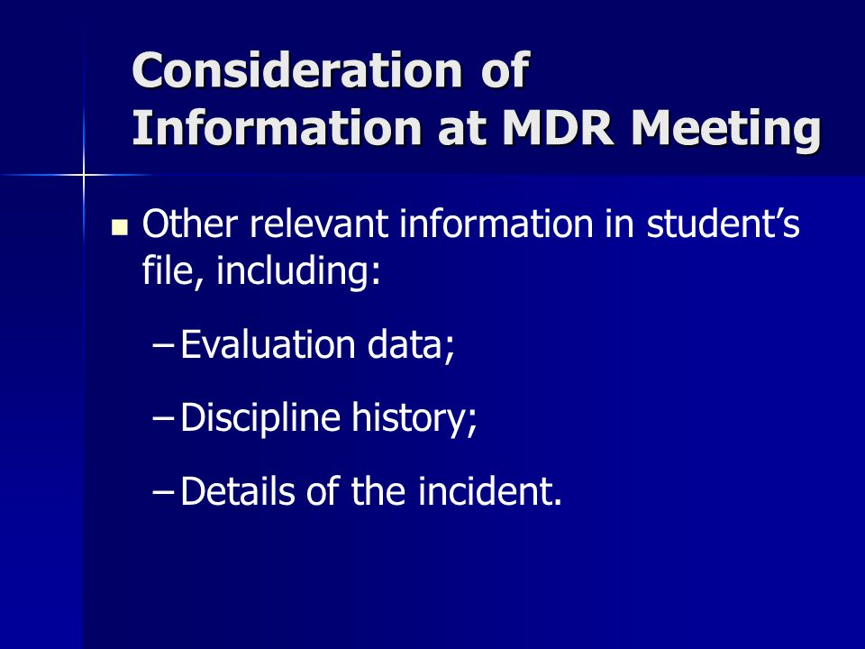 Consideration of Information at MDR Meeting