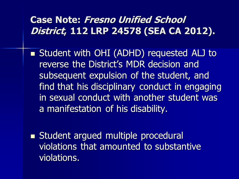 Case Note: Fresno Unified School District, 112 LRP 24578 (SEA CA 2012).