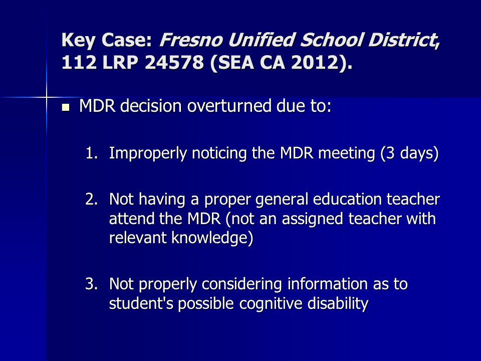 Key Case: Fresno Unified School District, 112 LRP 24578 (SEA CA 2012).
