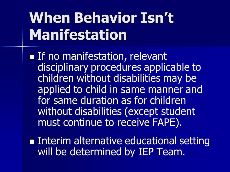 When Behavior Isn't Manifestation