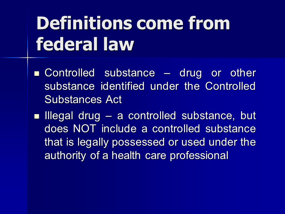 Definitions come from federal law