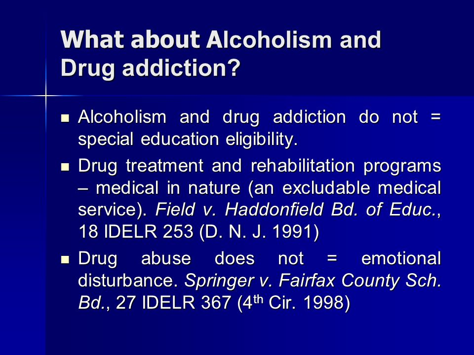 What about Alcoholism and Drug addiction