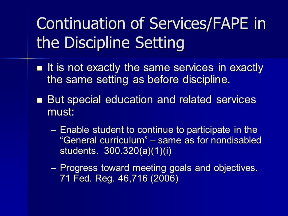 Continuation of Services/FAPE in the Discipline Setting