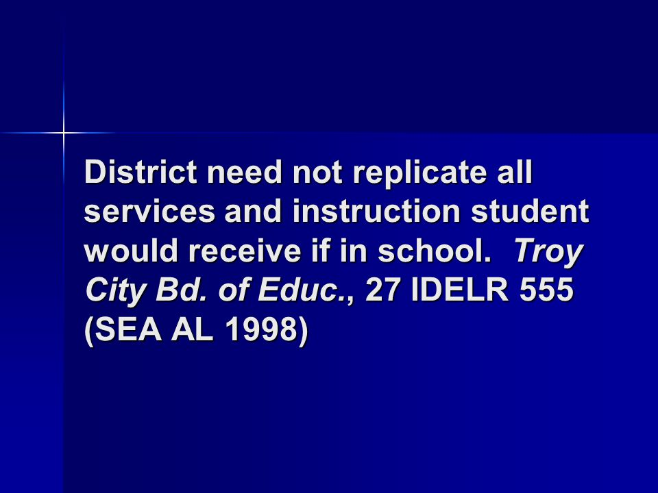 District need not replicate all services and instruction student would receive if in school.