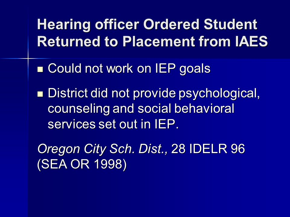 Hearing officer Ordered Student Returned to Placement from IAES