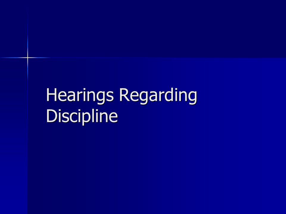 Hearings Regarding Discipline