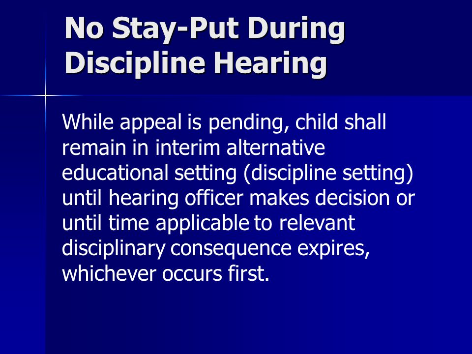 No Stay-Put During Discipline Hearing