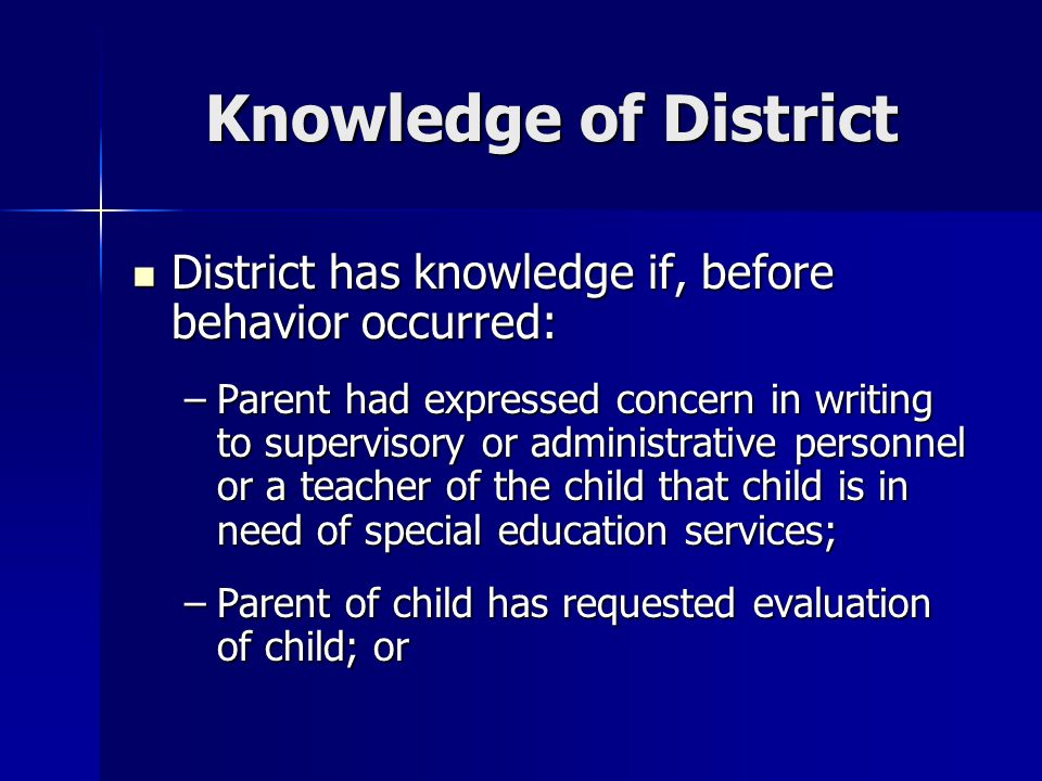 Knowledge of District District has knowledge if, before behavior occurred: