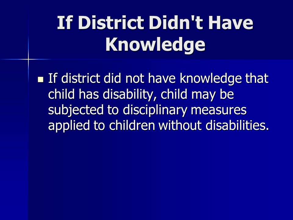 If District Didn t Have Knowledge