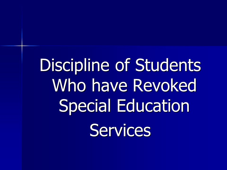 Discipline of Students Who have Revoked Special Education