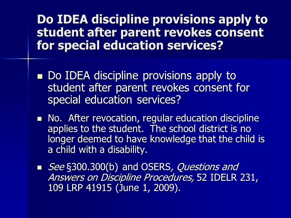 Do IDEA discipline provisions apply to student after parent revokes consent for special education services