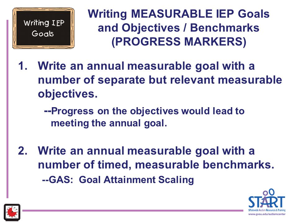 --Progress on the objectives would lead to meeting the annual goal.