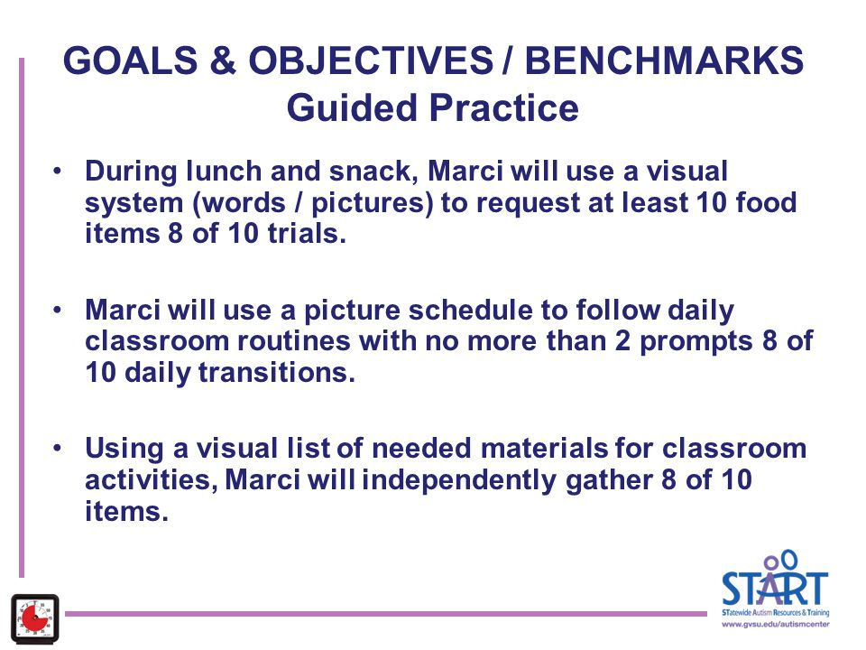 GOALS & OBJECTIVES / BENCHMARKS Guided Practice