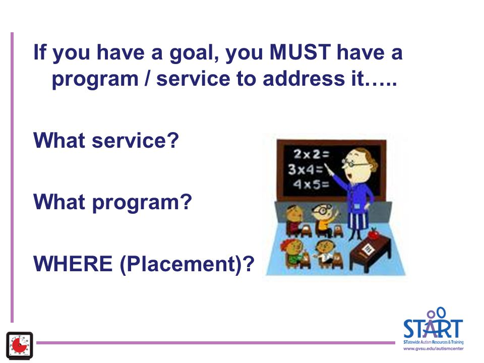 If you have a goal, you MUST have a program / service to address it…..