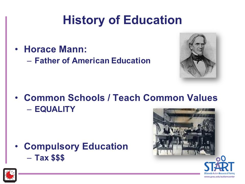 History of Education Horace Mann: Common Schools / Teach Common Values