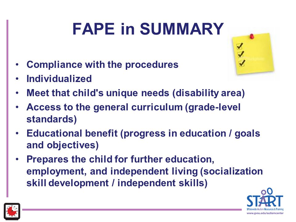 FAPE in SUMMARY Compliance with the procedures Individualized