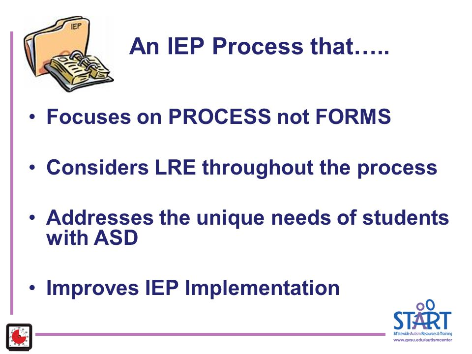 An IEP Process that….. Focuses on PROCESS not FORMS