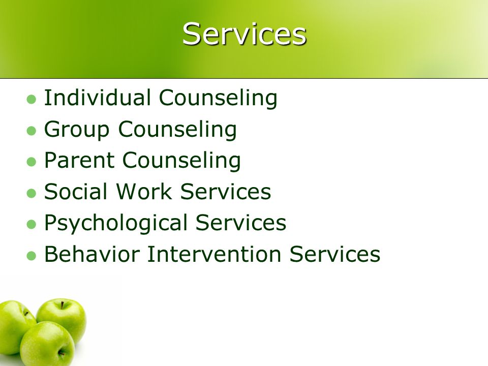 Services Individual Counseling Group Counseling Parent Counseling