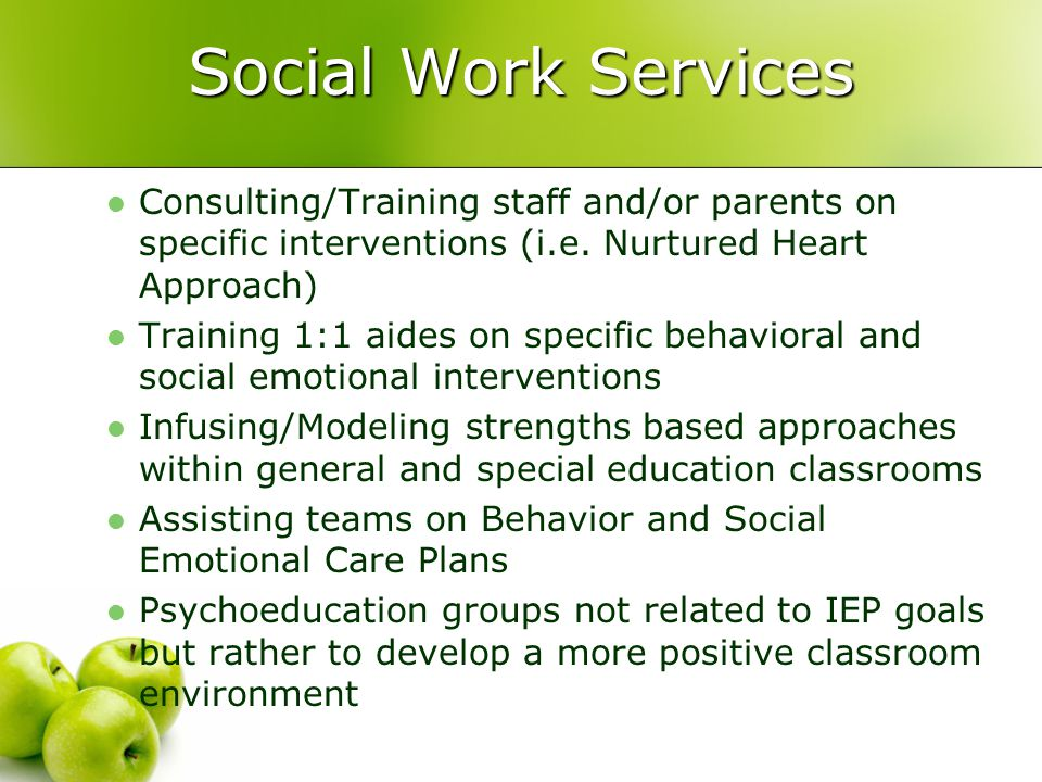 Social Work Services Consulting/Training staff and/or parents on specific interventions (i.e. Nurtured Heart Approach)
