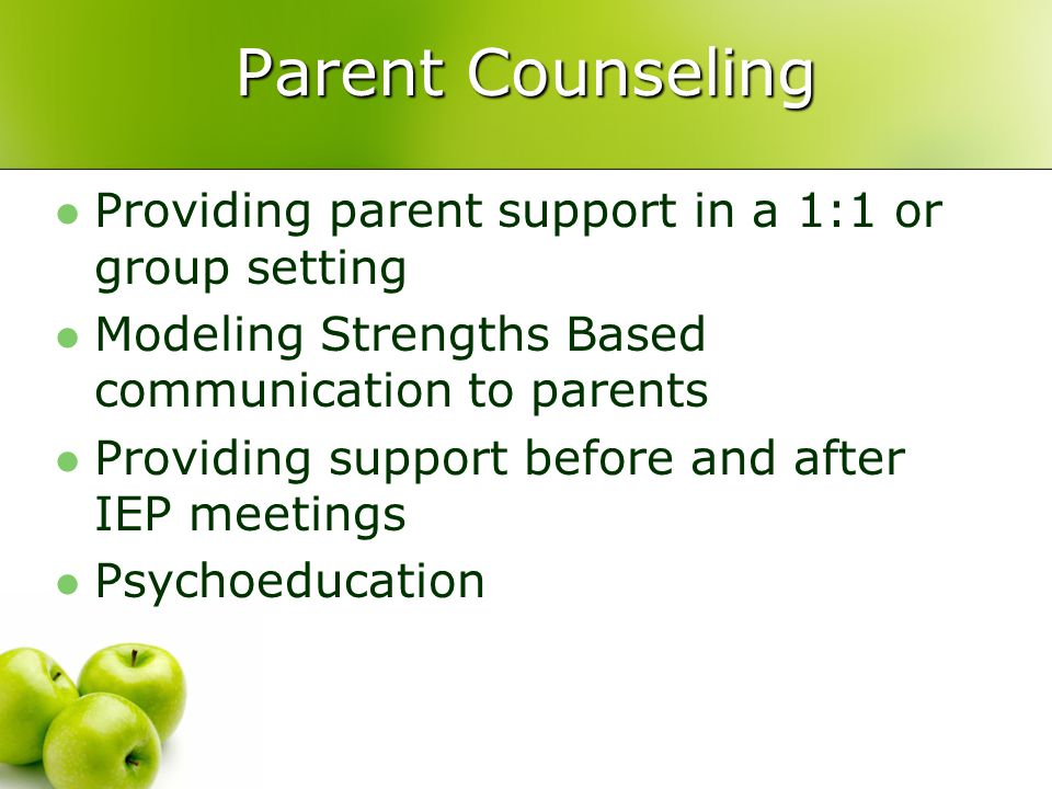 Parent Counseling Providing parent support in a 1:1 or group setting