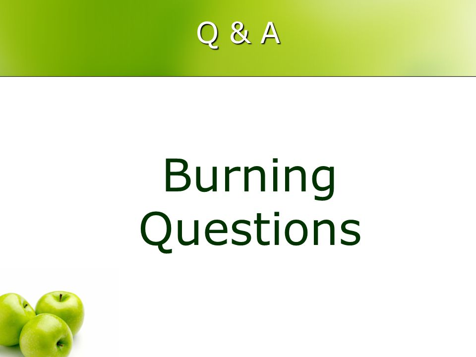 Q & A Burning Questions ALL team members!