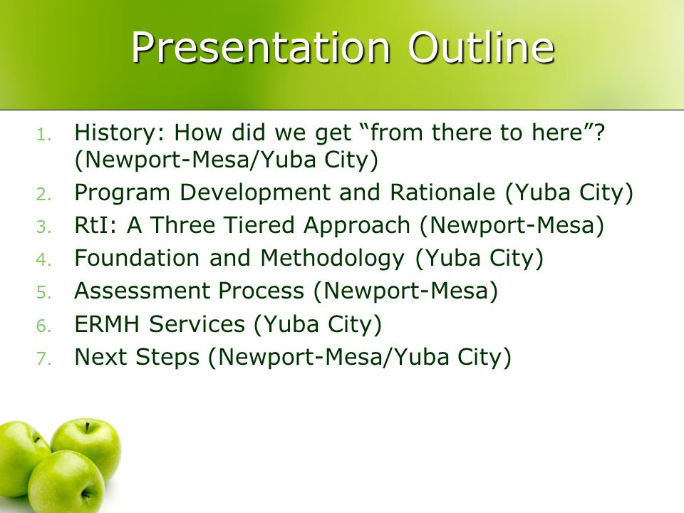 Presentation Outline History: How did we get from there to here (Newport-Mesa/Yuba City) Program Development and Rationale (Yuba City)