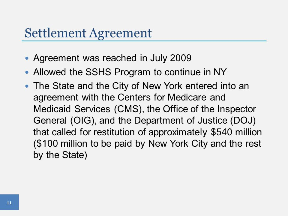 Settlement Agreement Agreement was reached in July 2009