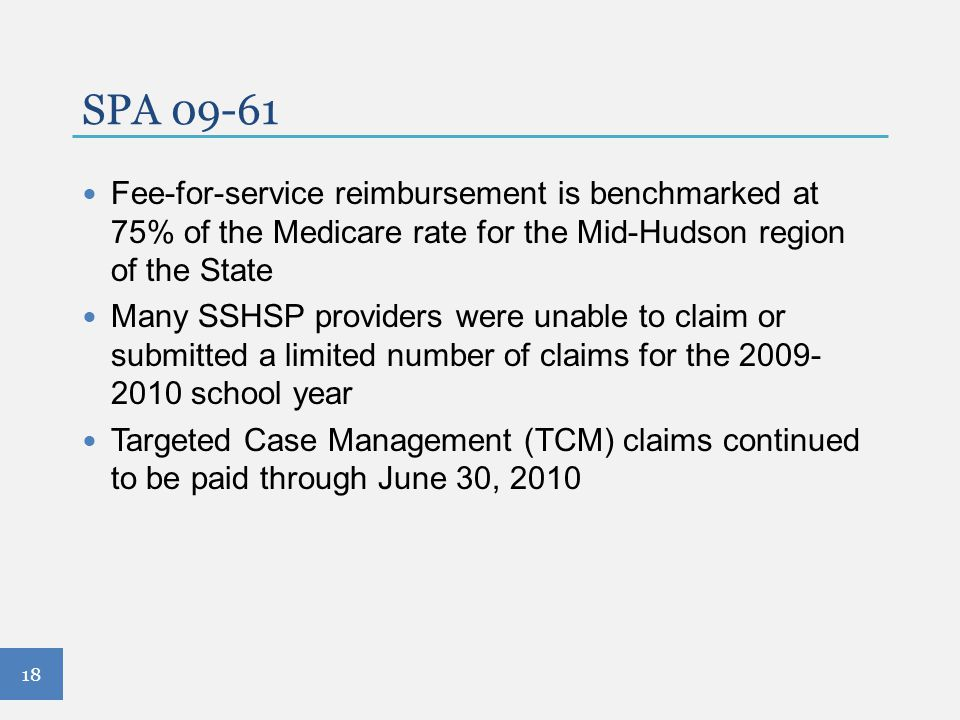 SPA 09-61 Fee-for-service reimbursement is benchmarked at 75% of the Medicare rate for the Mid-Hudson region of the State.