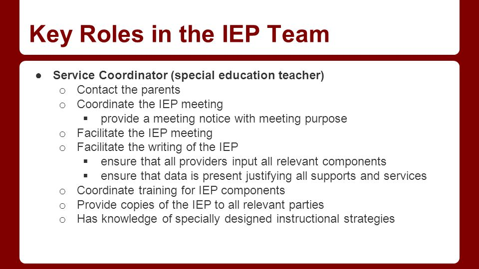 Key Roles in the IEP Team - cont.