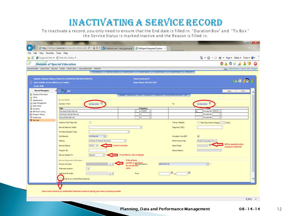 INACTIVATING A SERVICE RECORD To inactivate a record, you only need to ensure that the End date is filled in. Duration Box and To Box the Service Status is marked Inactive and the Reason is filled in.
