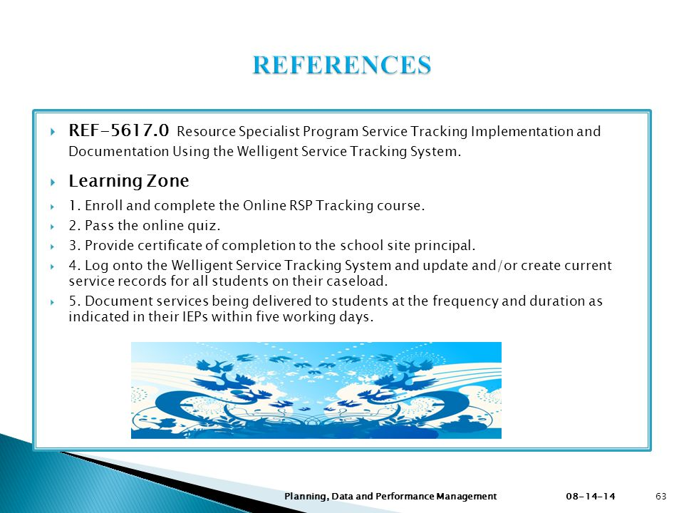 REFERENCES REF-5617.0 Resource Specialist Program Service Tracking Implementation and Documentation Using the Welligent Service Tracking System.