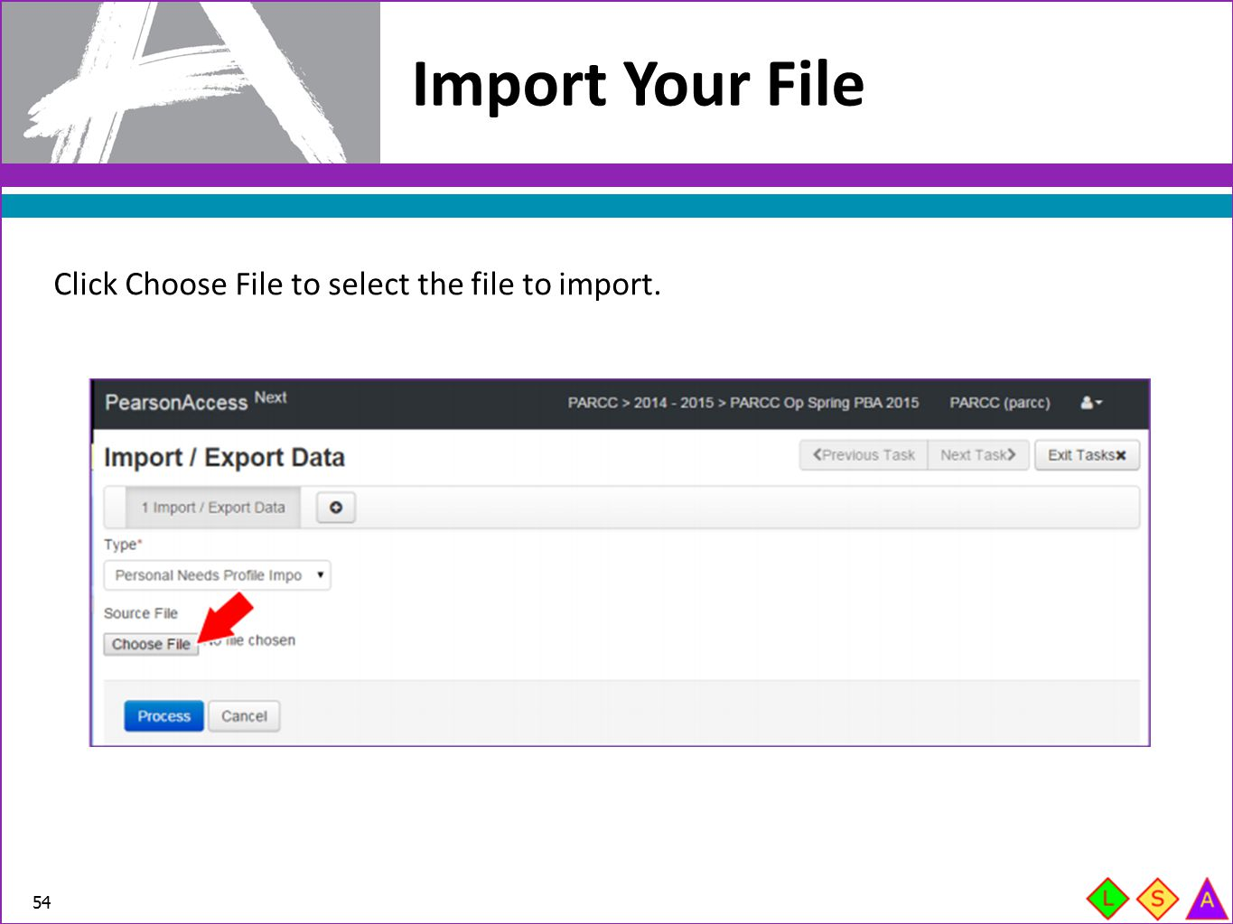 Import Your File Click Choose File to select the file to import.