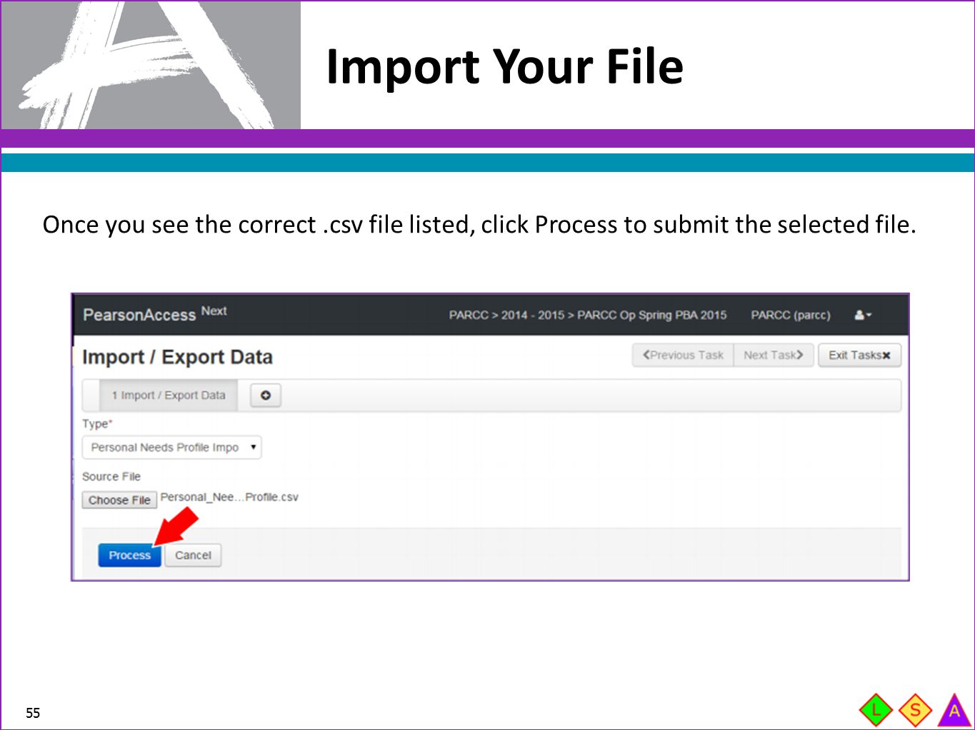 Import Your File Once you see the correct .csv file listed, click Process to submit the selected file.