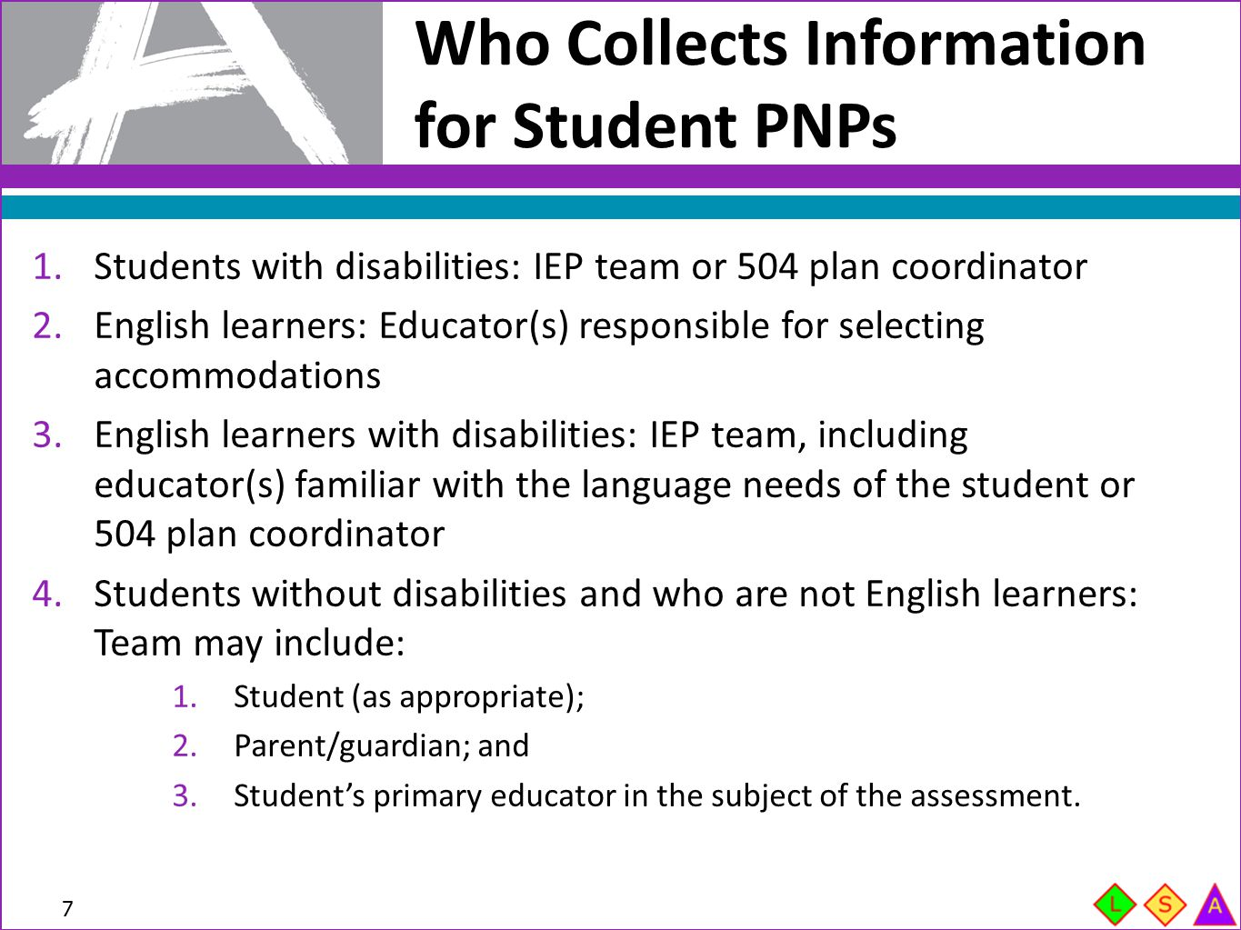 Who Collects Information for Student PNPs