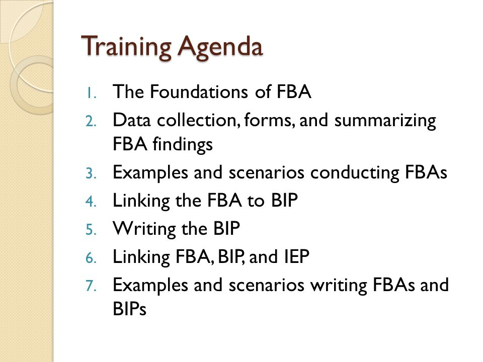 Training Agenda The Foundations of FBA