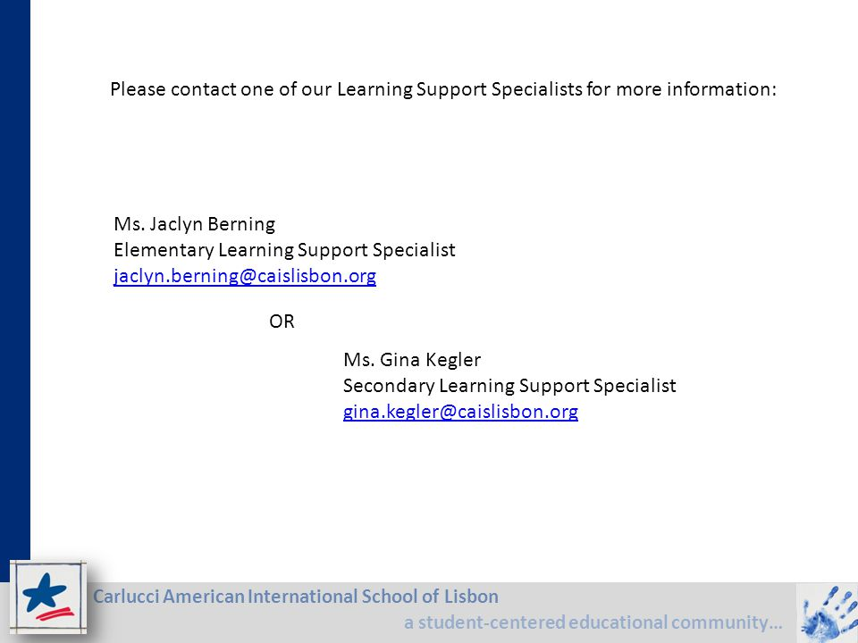 Please contact one of our Learning Support Specialists for more information: