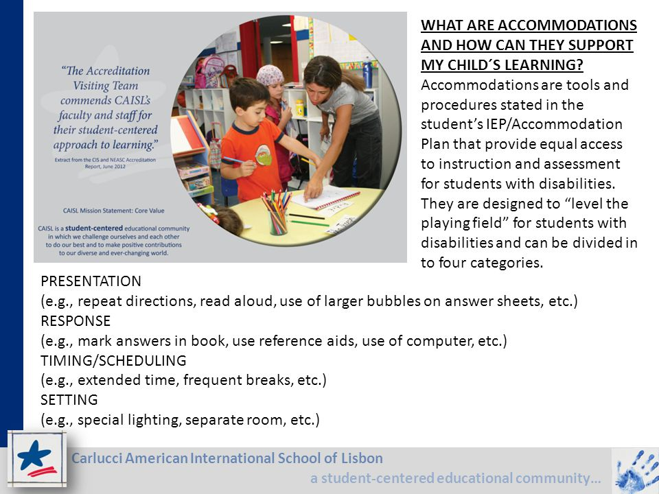 WHAT ARE ACCOMMODATIONS AND HOW CAN THEY SUPPORT MY CHILD´S LEARNING