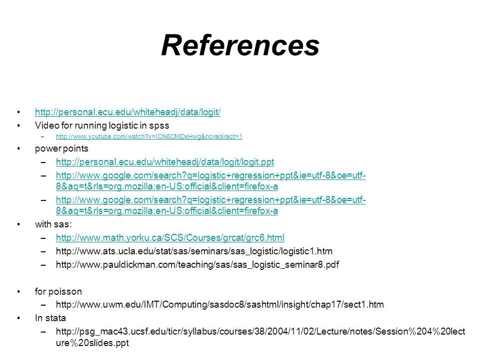 References http://personal.ecu.edu/whiteheadj/data/logit/
