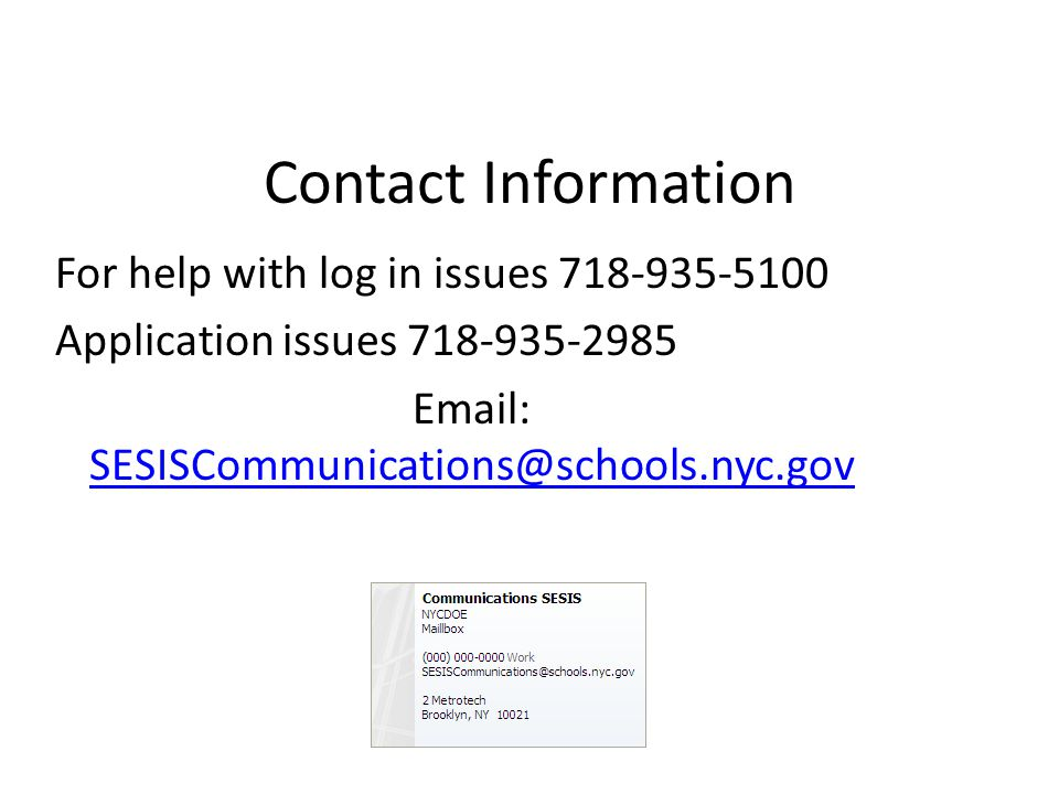 Contact Information For help with log in issues 718-935-5100.