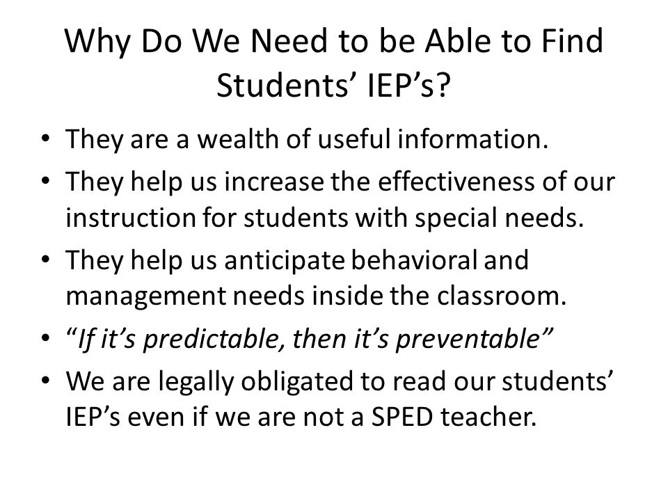 Why Do We Need to be Able to Find Students' IEP's