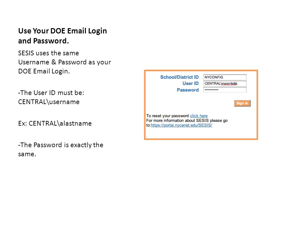Use Your DOE Email Login and Password.