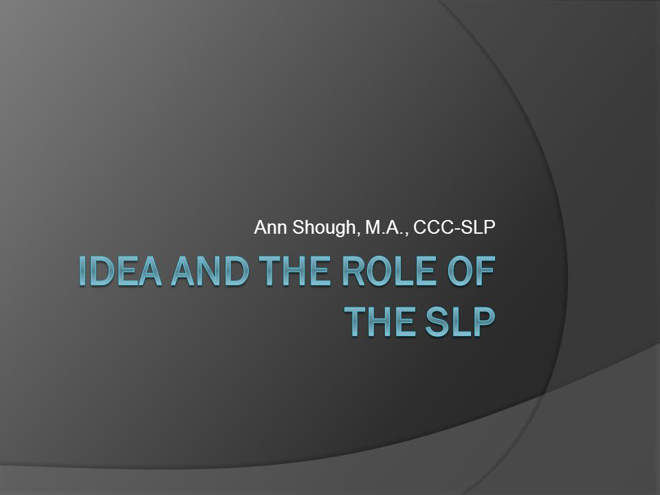 IDEA and the Role of the SLP