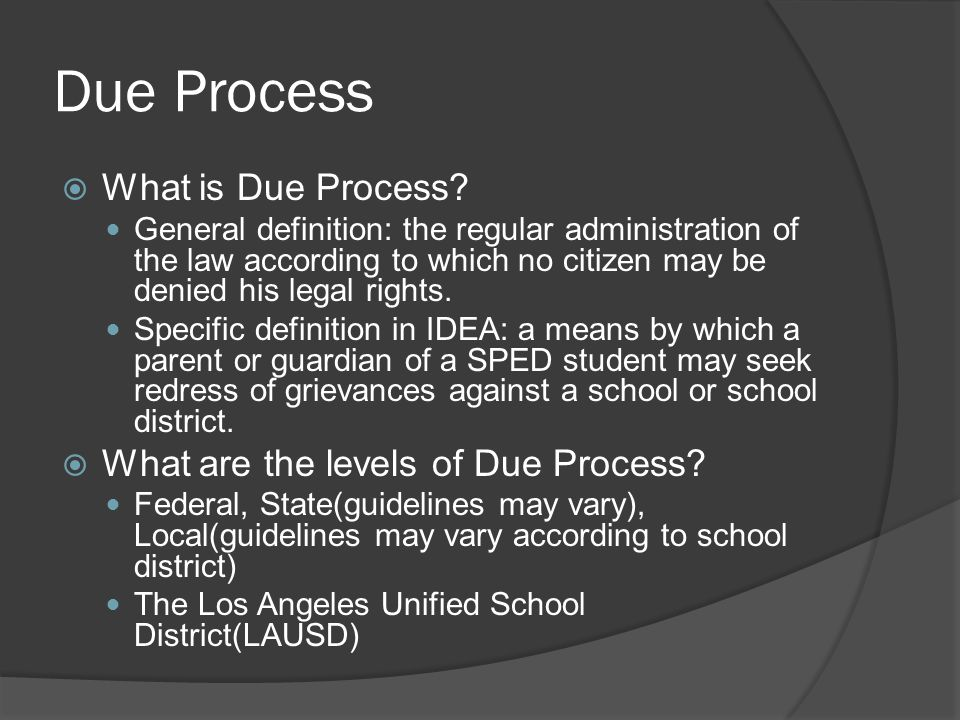 Due Process What is Due Process What are the levels of Due Process