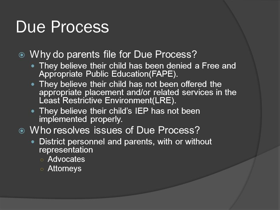 Due Process Why do parents file for Due Process