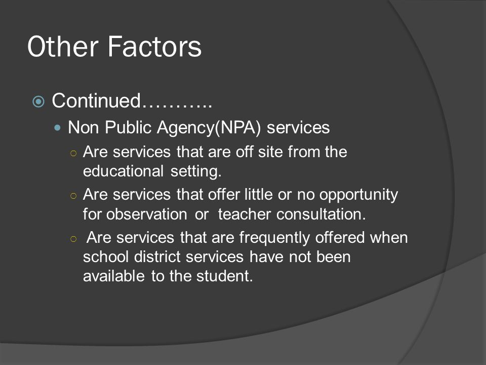 Other Factors Continued……….. Non Public Agency(NPA) services