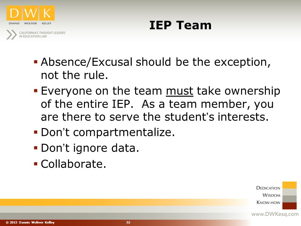 IEP Team Absence/Excusal should be the exception, not the rule.